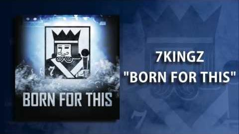 """7kingZ - """"Born For This"""""""