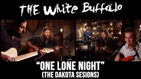"THE WHITE BUFFALO - ""One Lone Night"" (The Dakota Sessions)"