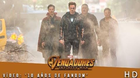 Vengadores Infinity War de Marvel Vídeo '10 años de fandom' HD