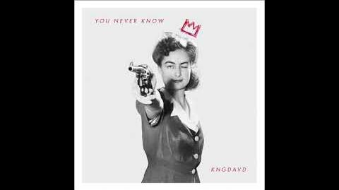 YOU NEVER KNOW- KNGDAVD