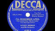 1942 HITS ARCHIVE I'll Remember April - Woody Herman (Woody Herman, vocal)
