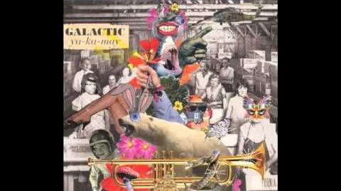 Cineramascope Featuring Trombone Shorty And Corey Henry) by Galactic - Ya-Ka-May