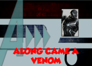 Along Came a Venom (A!)