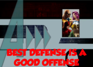 Best Defense is a Good Offense (A!)