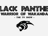 Black Panther: Warrior of Wakanda (Television Series)