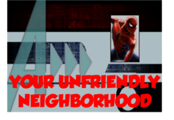 39-Your UnFriendly Neighborhood
