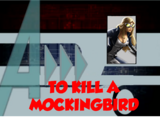 To Kill A Mockingbird (A!)