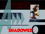 Shadowed... (A!)