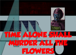 115-Time Alone Shall Murder All The Flowers