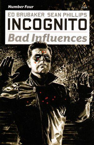 Incognito Bad Influences Vol 1 4