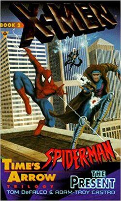 X-Men & Spider-Man Time's Arrow Book 2 The Present