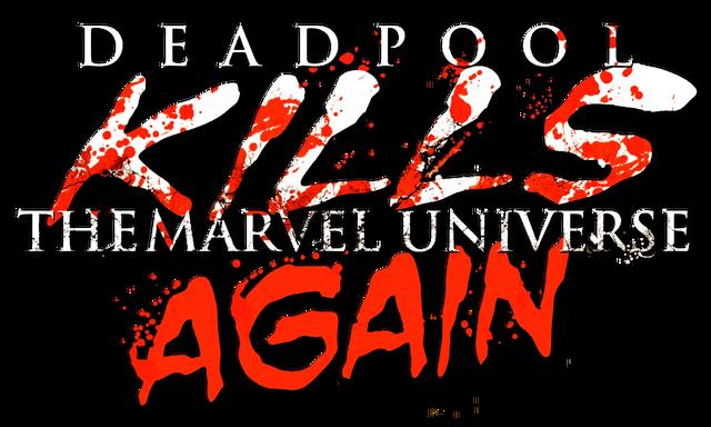 File:Deadpool Kills the Marvel Universe Again Vol 1 1.png