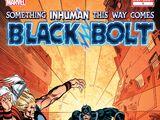 Black Bolt: Something Inhuman This Way Comes Vol 1