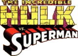Incredible Hulk vs. Superman (1999)