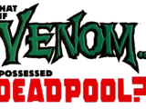 Venom/Deadpool: What If? Vol 1