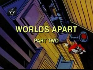 Worlds Apart Part II Spider-Man Unlimited