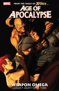 Age of Apocalypse TPB Vol 1 2 Weapon Omega