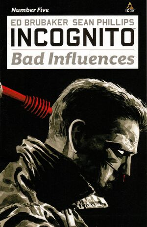 Incognito Bad Influences Vol 1 5