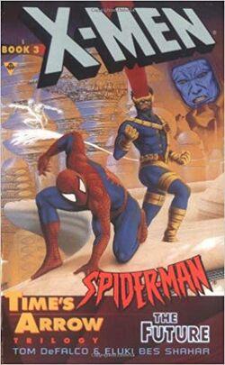 X-Men & Spider-Man Time's Arrow Book 3 The Future