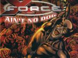 X-Force Special: Ain't No Dog Vol 1 1