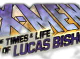 X-Men: The Times and Life of Lucas Bishop Vol 1