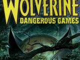 Wolverine: Dangerous Games Vol 1