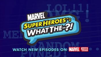 Marvel Super Heroes: What The--?!