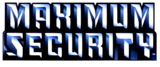 Maximum Security (2000) Logo