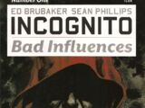 Incognito: Bad Influences Vol 1