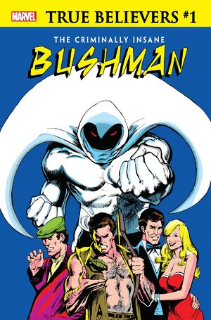 True Believers The Criminally Insane - Bushman Vol 1 1