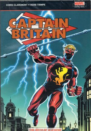 Captain Britain The Birth of a Legend TPB Vol 1 1