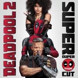 Deadppol 2 Super Super Cut soundtrack