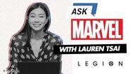 Legion's Lauren Tsai answers YOUR questions! Ask Marvel