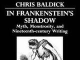 In Frankenstein's Shadow by Chris Baldick (1987)
