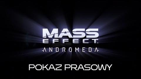 Mass Effect™ Andromeda relacja z pokazu prasowego