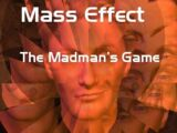 Mass Effect: The Madman's Game