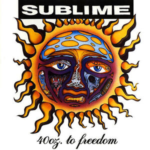 40oz. to Freedom - Sublime