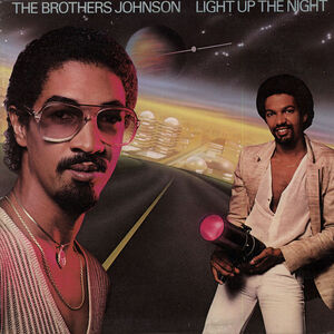 Light Up the Night - Brothers Johnson