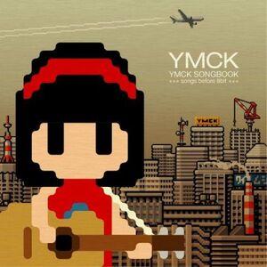 YMCK SONGBOOK songs before 8bit - YMCK