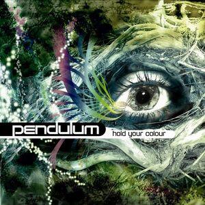 Hold Your Colour - Pendulum