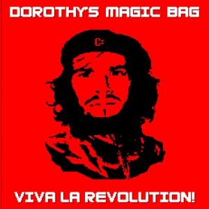 Viva La Revolution - Dorothy's Magic Bag