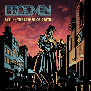 Act II The Father Of Death - The Protomen