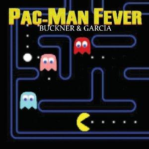 Pac-Man Fever - Buckner & Garcia