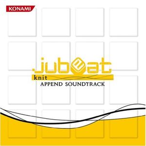 Jubeat Knit Append OST - Various Artists