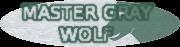Master Gray Wolf