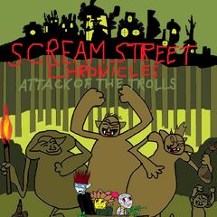 Scream Street Chronicles Attack Of The Trolls