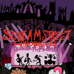Scream Street Chronicles Flesh of the Zombie
