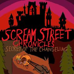 Scream Street Chronicles Secret of the Changeling