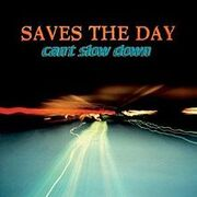220px-Saves the Day - Can't Slow Down cover