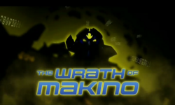The Wrath of Makino title card